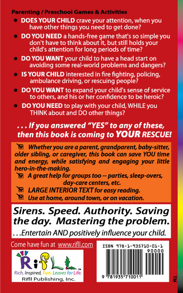 DO YOU NEED to play with your child, WHILE you THINK about and DO other things? Then this book is coming to YOUR rescue. Sirens. Speed. Authority. Saving the day. Mastering the problem...Entertain AND positively influence your child.